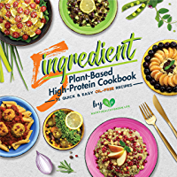 5-Ingredient Plant-Based High-Protein Cookbook: 76 Quick & Easy Oil-Free Recipes