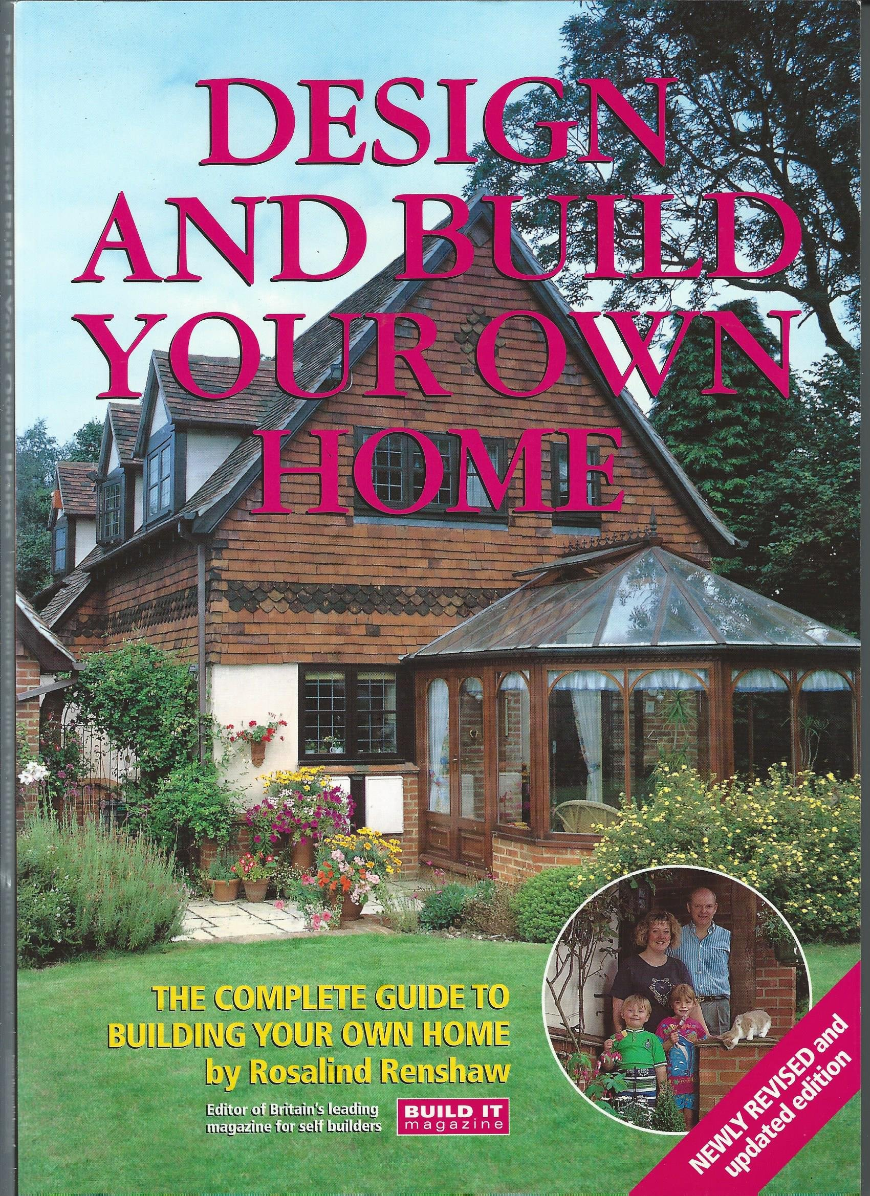 Design And Build Your Own Home The Complete Guide To Building Your Own Home 9780952658115 Amazon Com Books