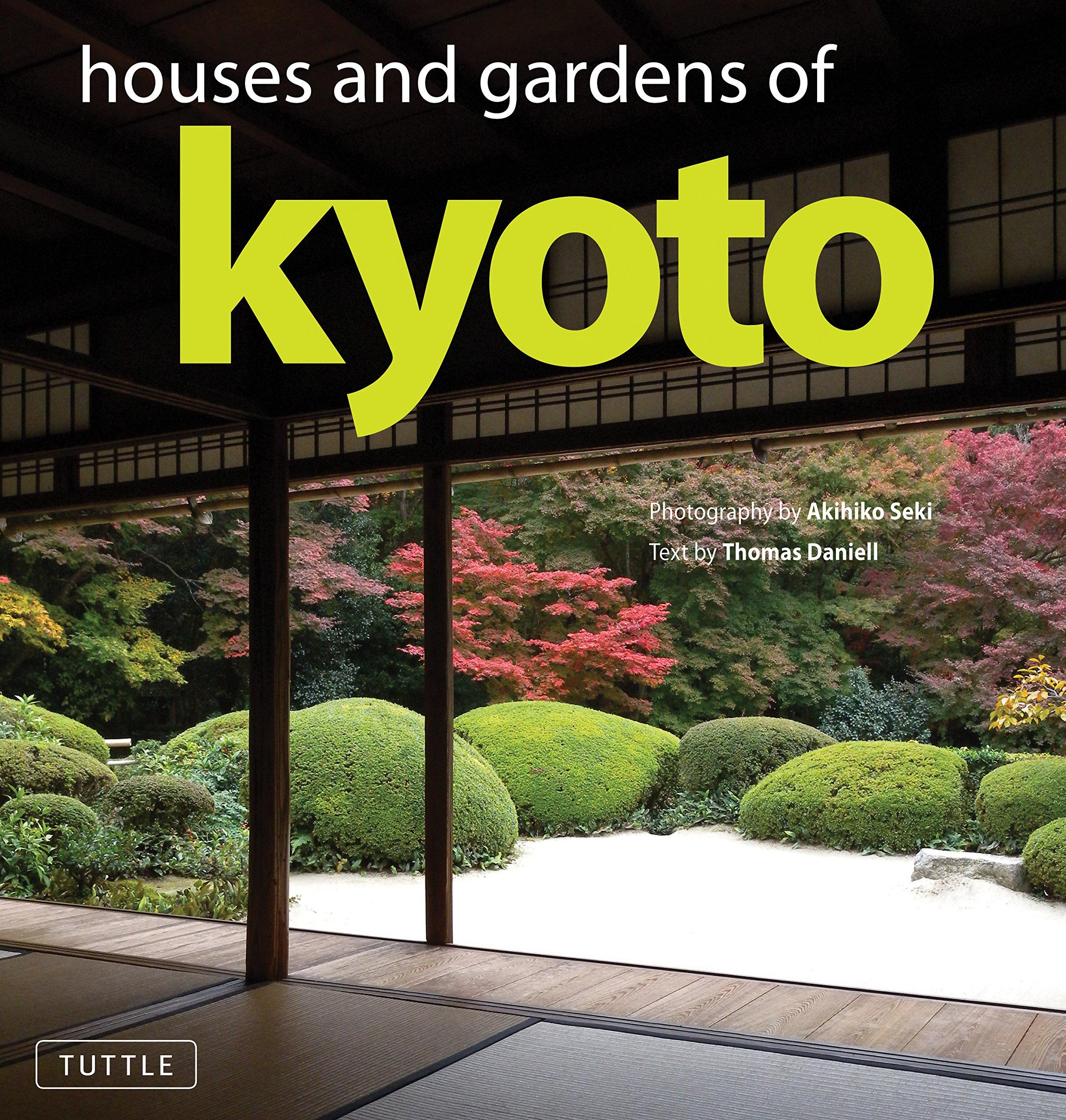 houses and gardens of kyoto thomas daniell akihiko seki 9784805310915 amazoncom books - Houses Garden