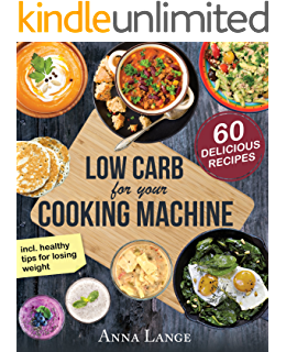 Lose weight the best healthy recipes for your thermomix ebook low carb for your cooking machine the cookbook with 60 light and delicious recipes fandeluxe Images