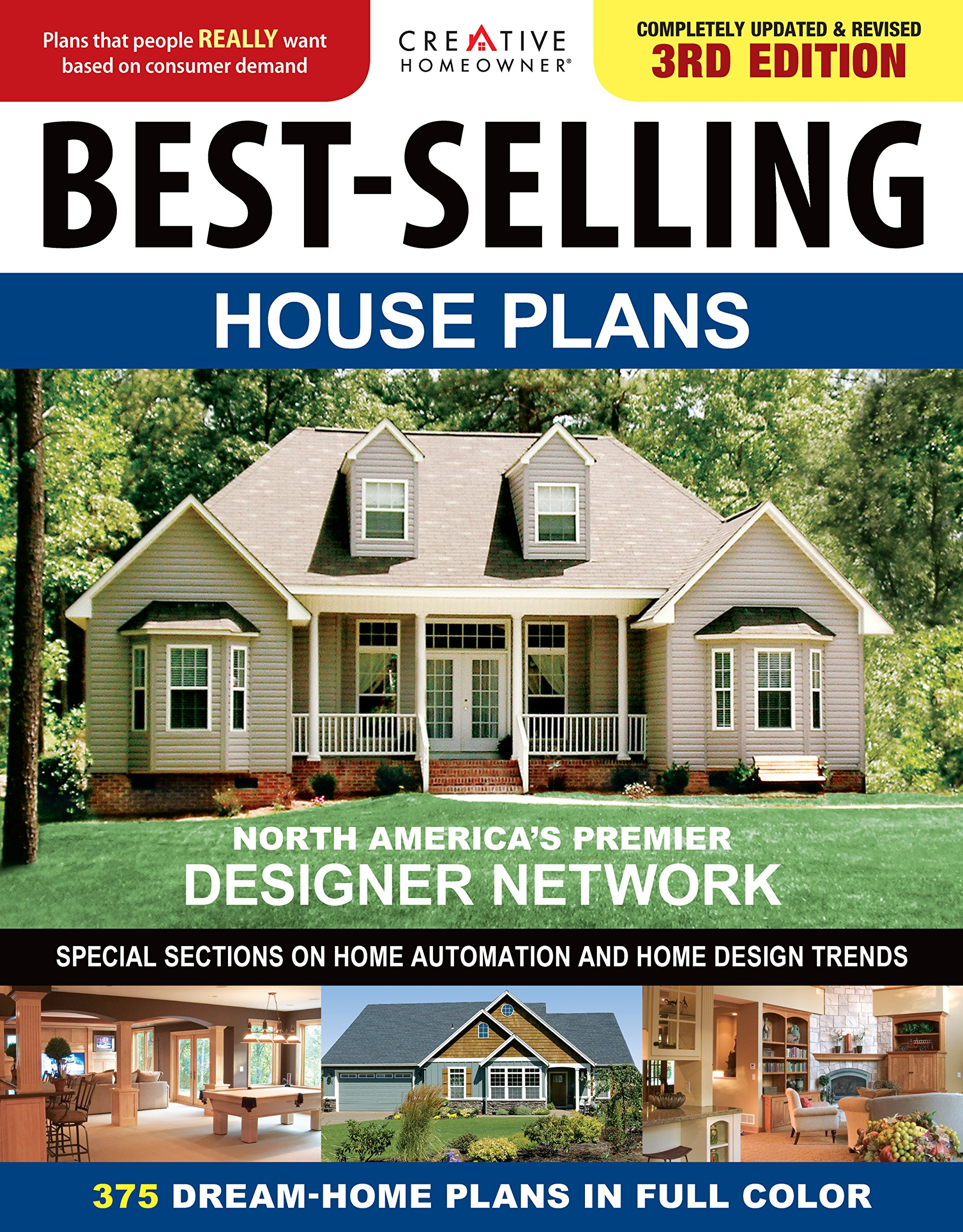 Best-Selling House Plans, Completely Updated & Revised 3rd Edition (Creative  Homeowner) 375 Dream-Home Plans in Full Color; Special Sections on Home ...