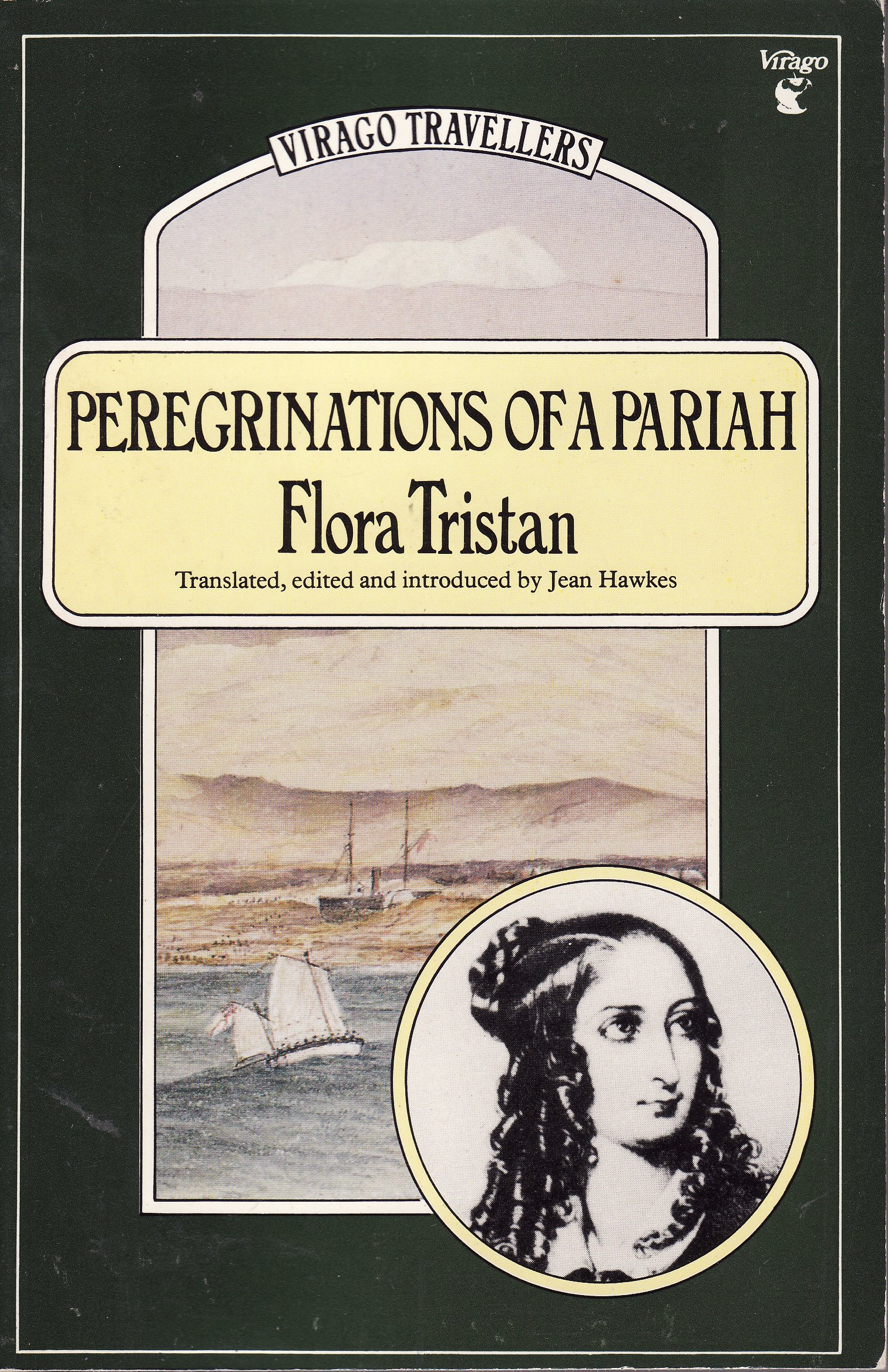 Peregrinations Of A Pariah, 18331834 (virago Travellers): Amazon:  Flora Tristan, Jean Hawkes: 9780860684770: Books