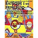 Batuque é Um Privilégio (Em Portuguese do Brasil)