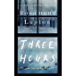 Three Hours: The Top Ten Sunday Times Bestseller (English Edition)
