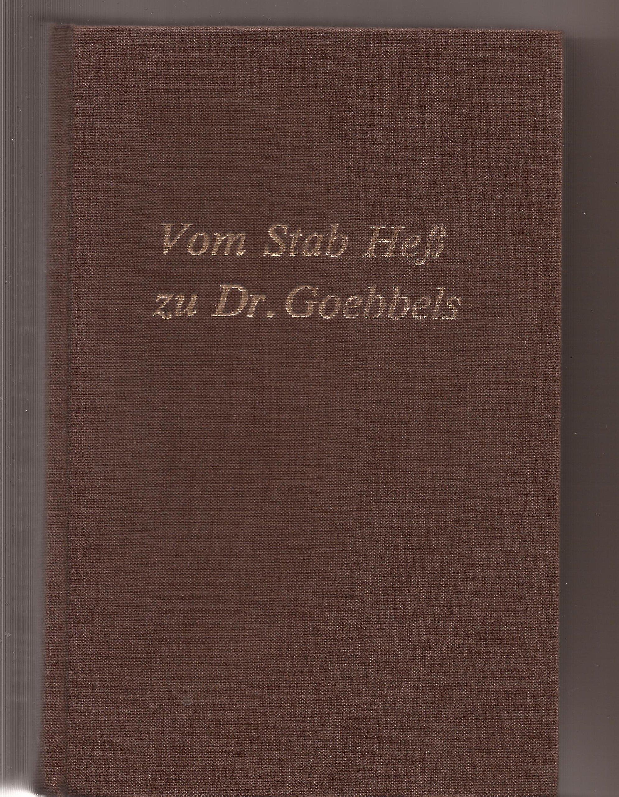 Vom Stab Hess zu Dr. Goebbels