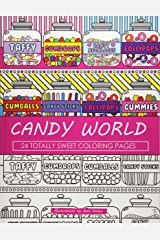 Candy World Coloring Book: 24 Totally Sweet Coloring Pages Paperback