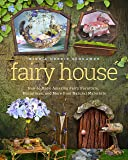 Fairy House: How to Make Amazing Fairy