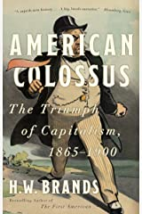 American Colossus: The Triumph of Capitalism, 1865-1900 Paperback