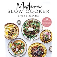 Modern Slow Cooker: 85 vegetarian and vegan recipes to make your life easy