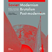 Soviet modernism, brutalism, post-modernism. Buildings and structures in