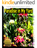 Paradise in My Yard: A Garden Design Guide Second Edition (English Edition)