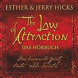 """The Law of Attraction: Das kosmische Gesetz hinter""""The Secret"""""""