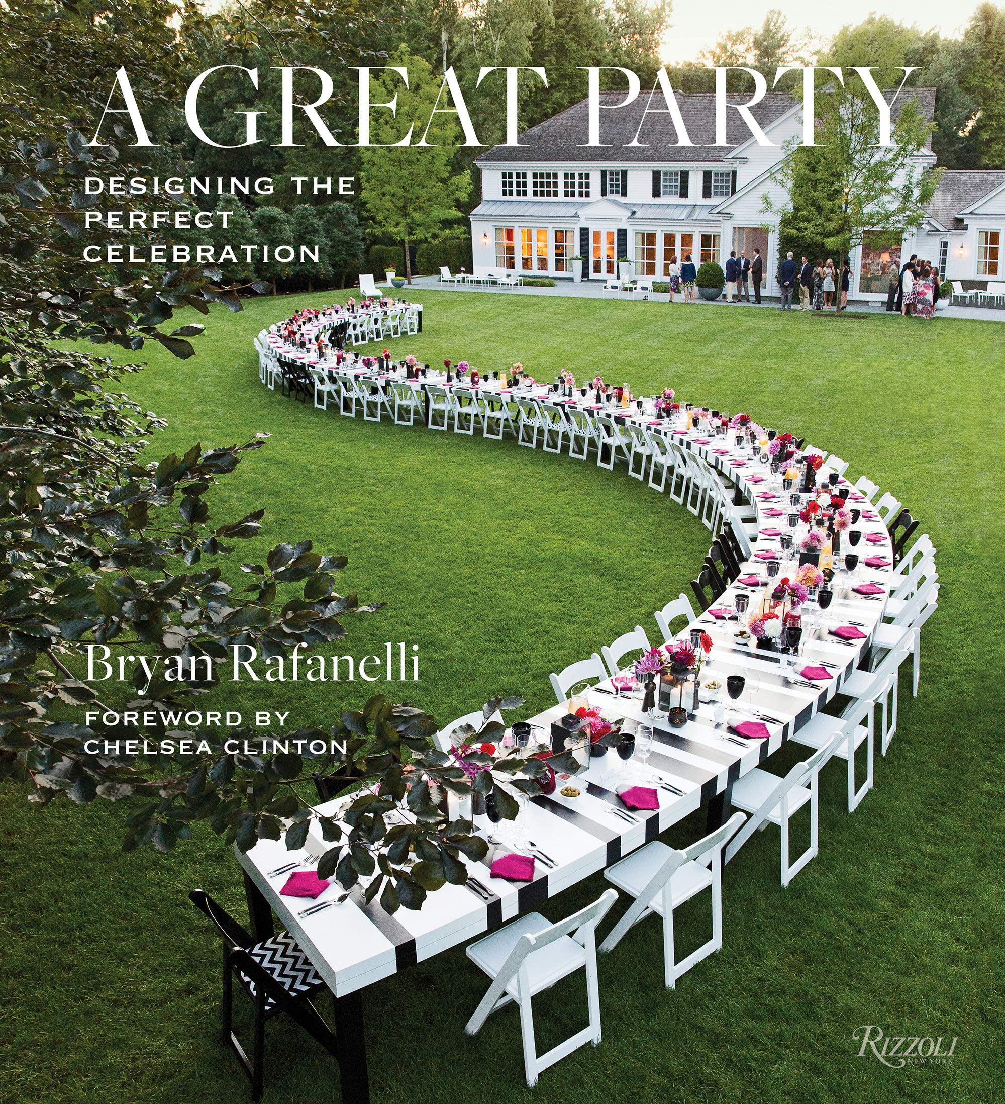 A Great Party: Designing the Perfect Celebration by Rizzoli