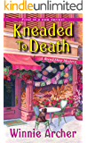 Kneaded to Death (A Bread Shop Mystery Book 1)