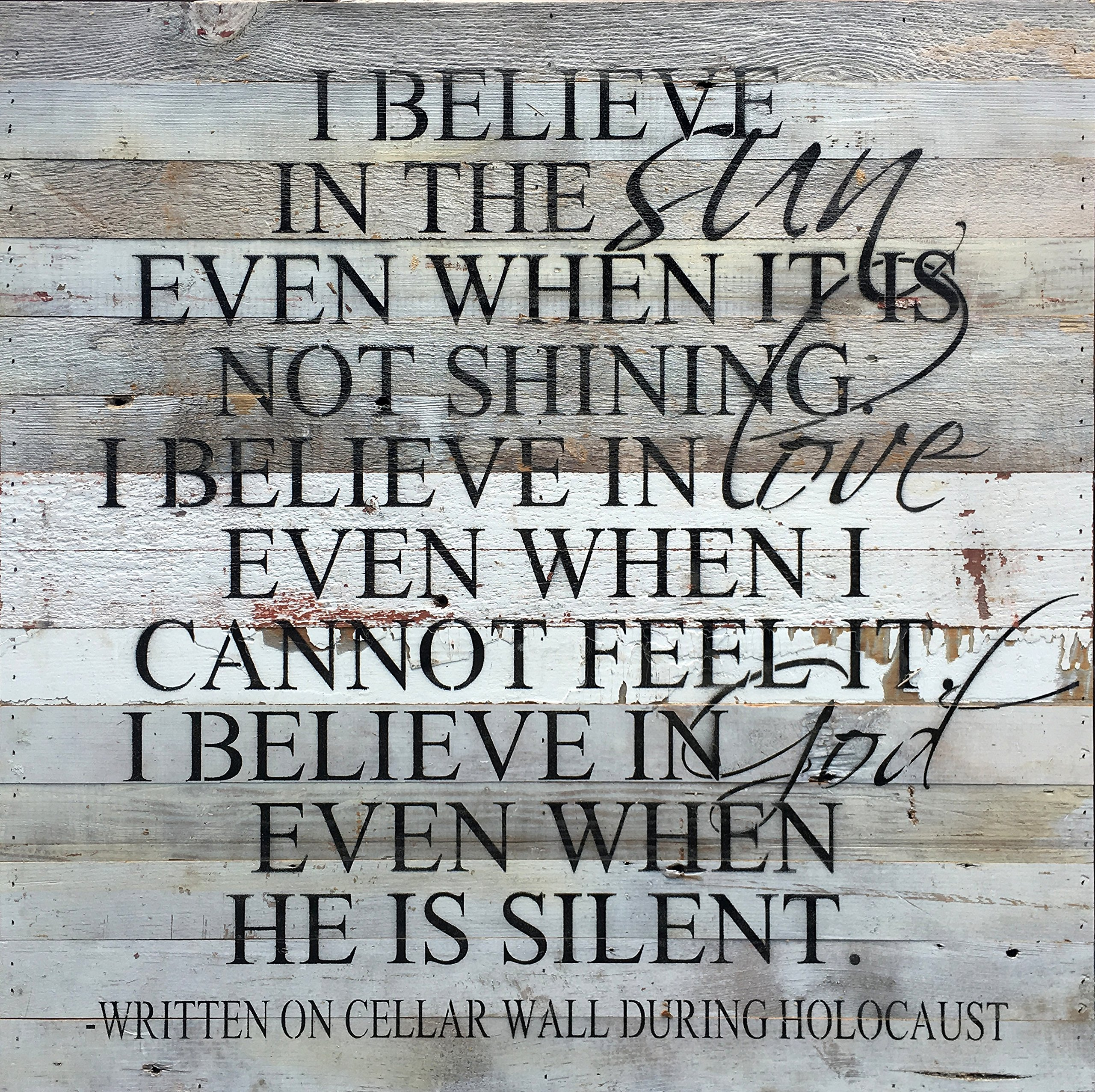 I Believe... Words of Inspiration Written on a Cellar Wall During Holocaust (Black Text on White) Oversized Reclaimed Repurposed Wood Wall Decor Art - 28-in x 28-in