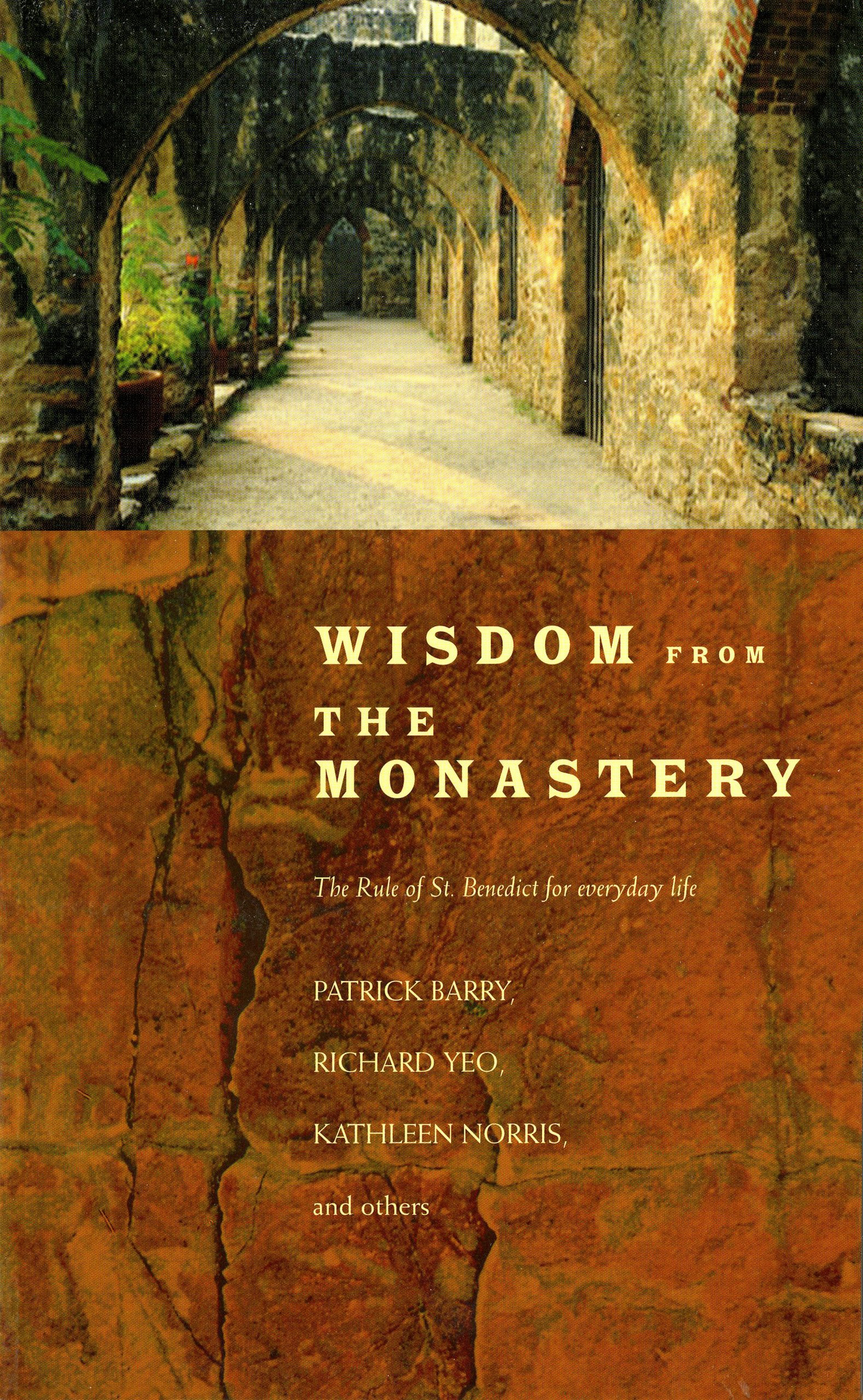 Wisdom from the monastery the rule of st benedict for everyday wisdom from the monastery the rule of st benedict for everyday life patrick barry richard yeo kathleen norris and others 9780814631539 amazon fandeluxe Gallery