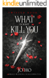 What Doesn't Kill You (Twisted Book 1)