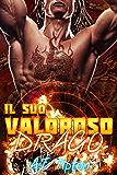 Il suo valoroso drago: un paranormal romance interrazziale per adulti (Il suo drago motociclista Vol. 1)