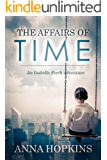 The Affairs of Time: An Isabelle Forth Adventure (The Isabelle Forth Adventures Book 1)