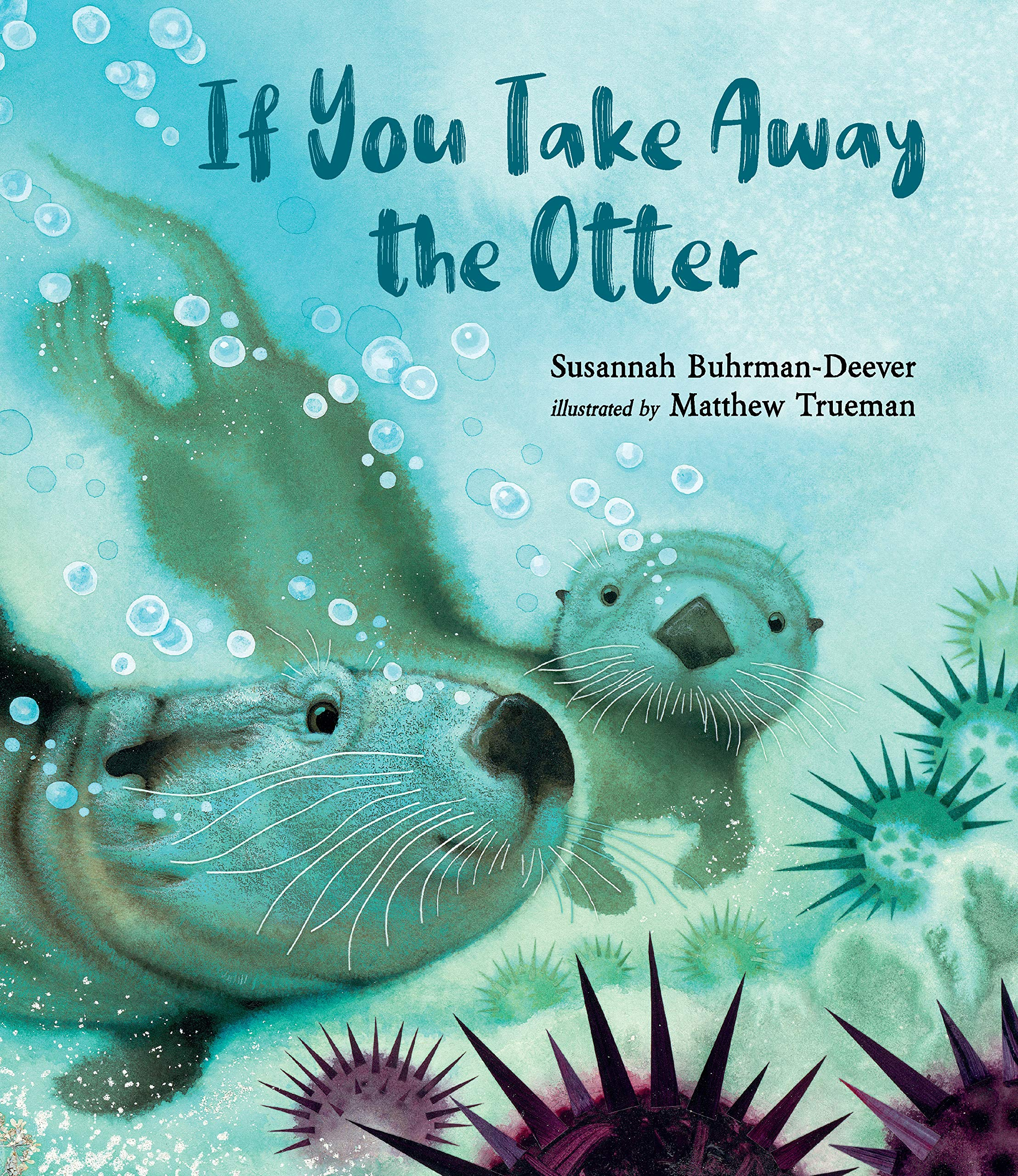 If You Take Away the Otter: Susannah Buhrman-Deever, Matthew ...
