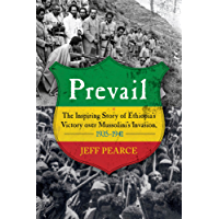 Prevail: The Inspiring Story of Ethiopia's Victory over Mussolini's Invasion, 1935-–1941