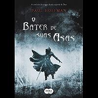 O bater de suas asas (A mão esquerda de Deus Livro 2)