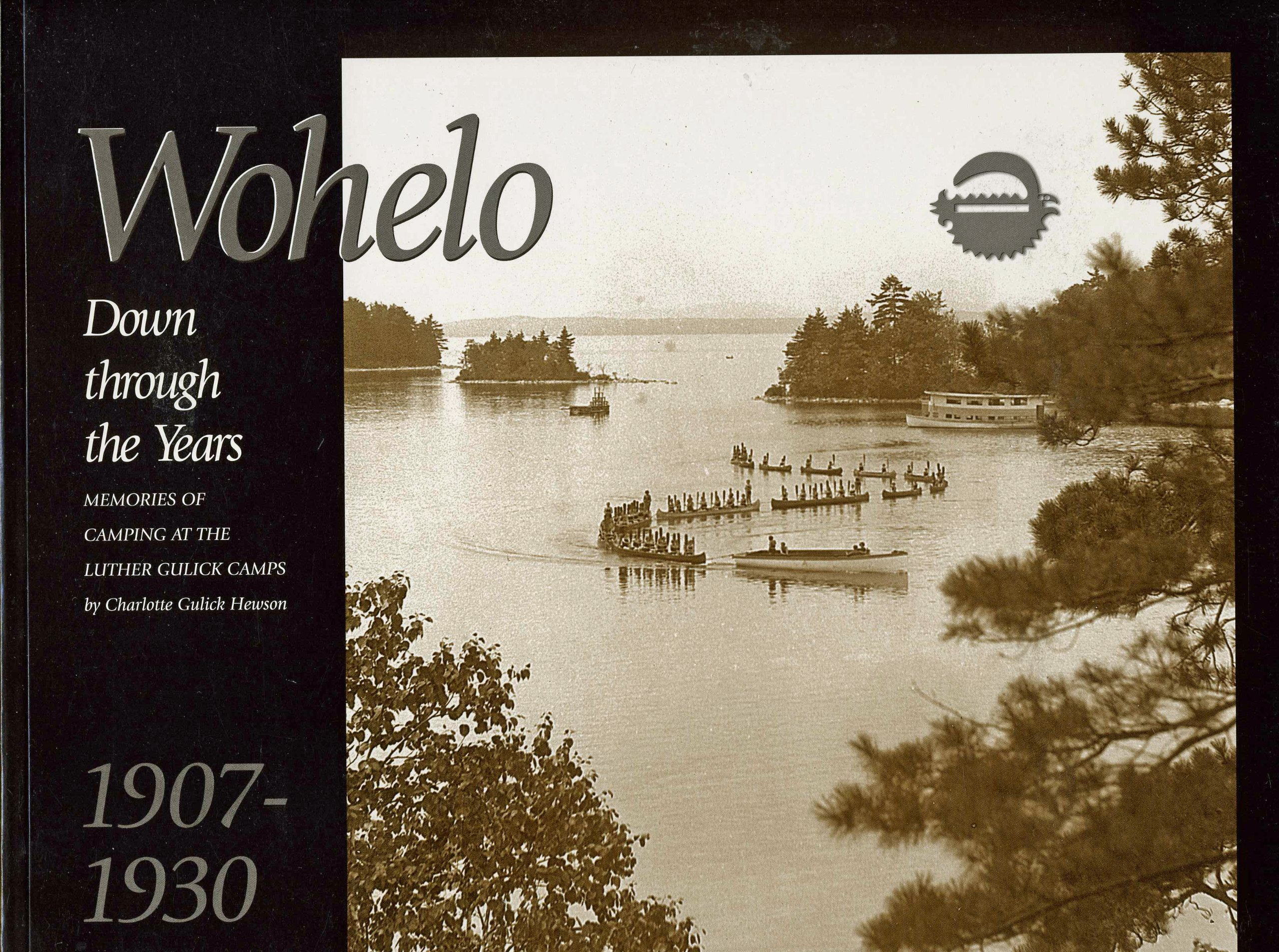 Wohelo: Down through the Years. Memories of Camping at the Luther Gulick Camps 1907-1930. ebook