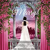 The Duke I'm Going to Marry: The Farthingale Series, Book 2