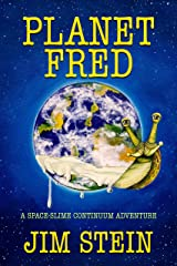 Planet Fred: A space-slime continuum adventure Kindle Edition