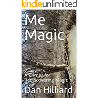 Me Magic: A Primer for Rediscovering Magic