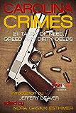 Carolina Crimes: 21 Tales of Need, Greed and Dirty Deeds