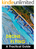 Drone Flying: A Practical Guide