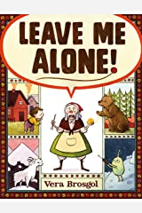 Leave Me Alone! Kindle Edition