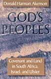God's Peoples: Covenant and Land in South Africa, Israel, and Ulster