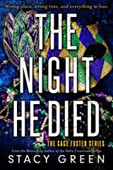 The Night He Died (Cage Foster Book 2) Kindle Edition