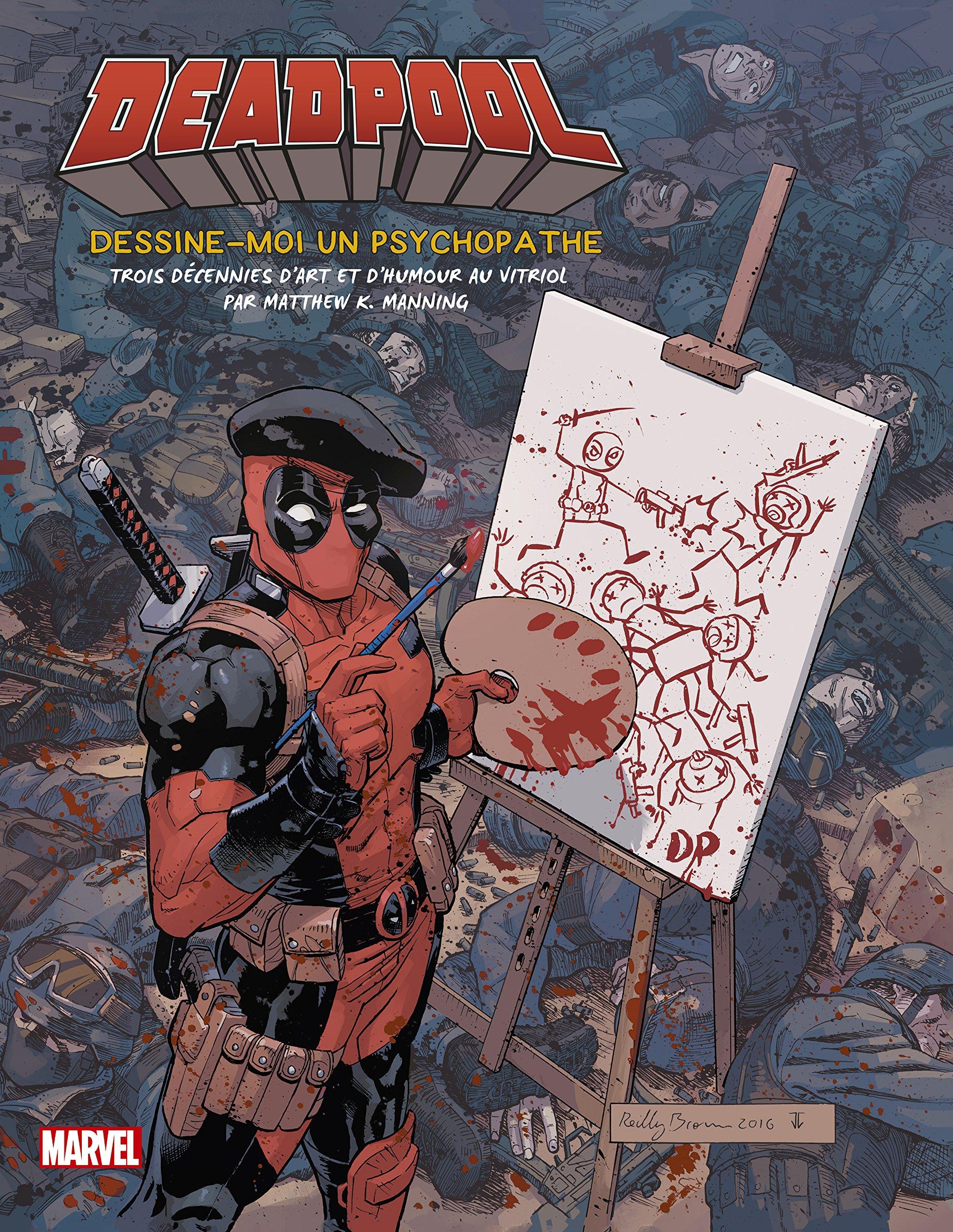 Deadpool Dessine Moi Un Psychopathe Trois Décennies Dart Et D