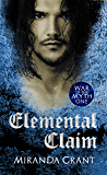 Elemental Claim: A Paranormal Romance: War of the Myth Book One