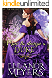 How to Design a Duke (A Regency Romance Book): Tots of the Ton