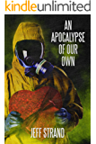 An Apocalypse of Our Own