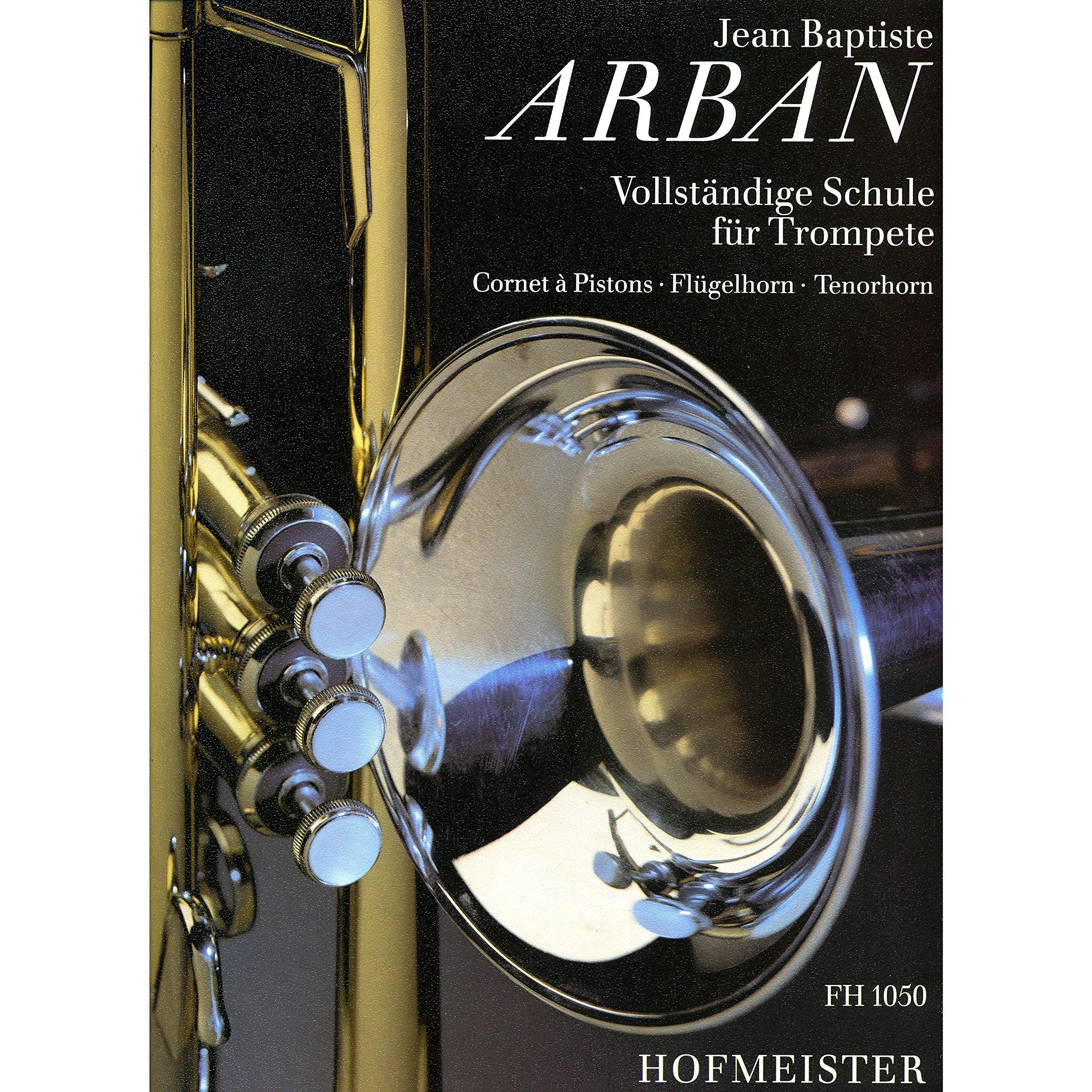 Vollständige Schule Trompete kpl., Arban, Jean Baptiste Copertina flessibile – 2000 Jean-Baptiste Arban Hofmeister Verlag B000S6NVSO