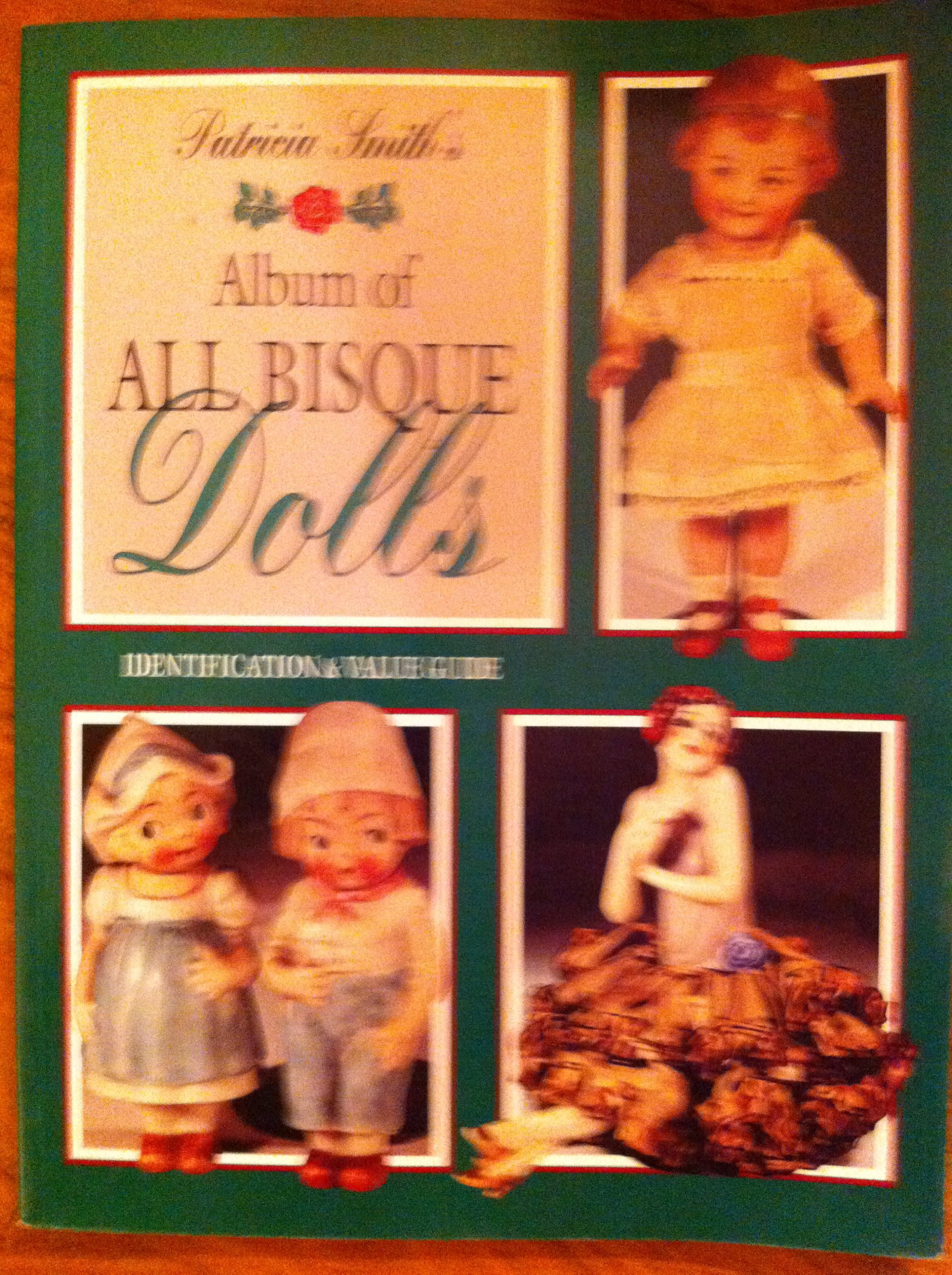 Pat Smith's Album of All Bisque Dolls: Identification and Value Guide