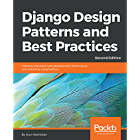 Django Design Patterns and Best Practices: Industry-standard web development techniques and solutions using Python, 2nd…