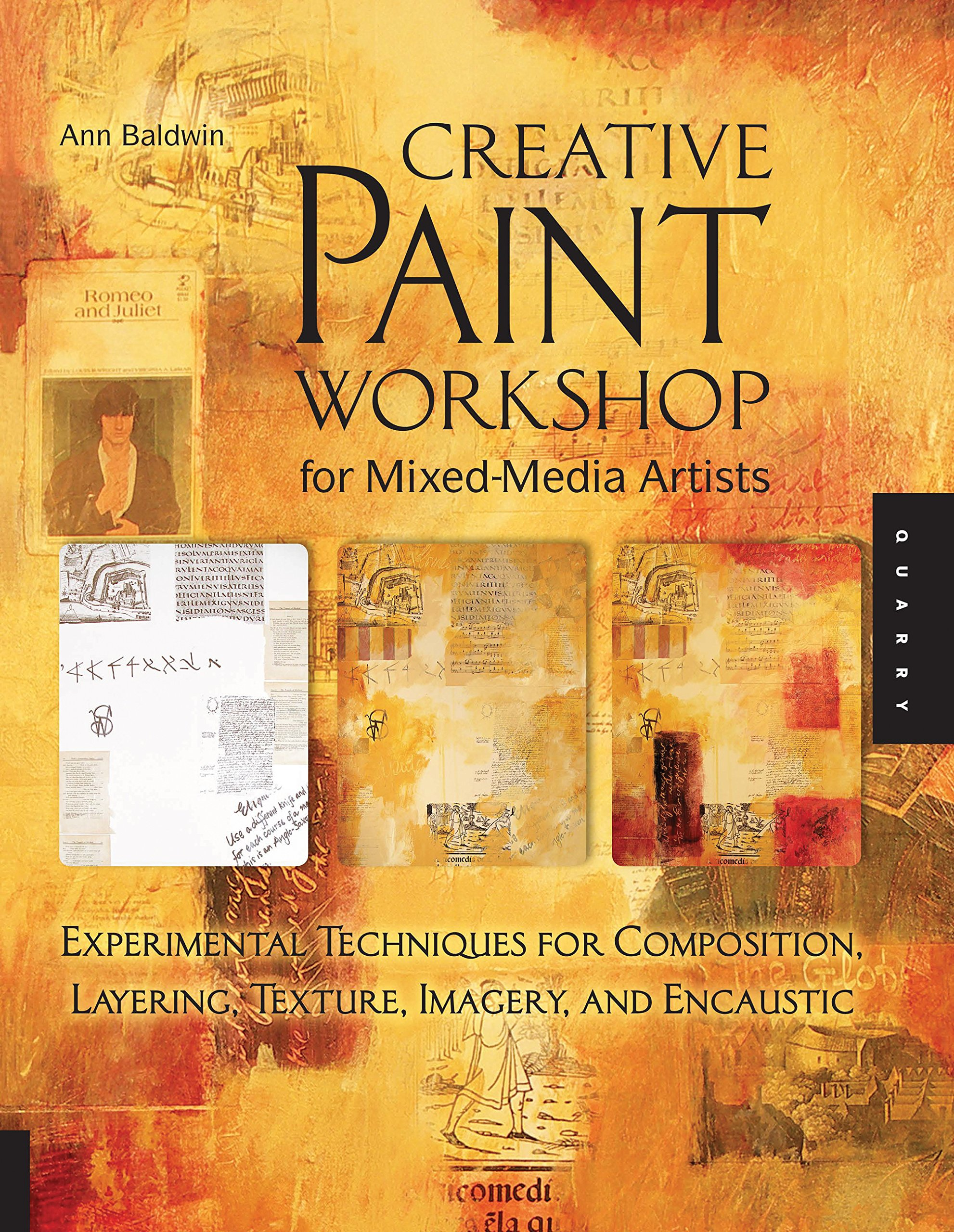 Mixed Media Artists Experimental Techniques For Composition Layering Texture Imagery And Encaustic Ann Baldwin 8601200649789 Amazon Books