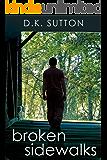 Broken Sidewalks (Broken Series Book 1)