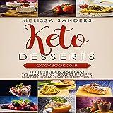 Keto Desserts Cookbook 2019: 111 Delicious and Easy to Make Keto Dessert Recipes