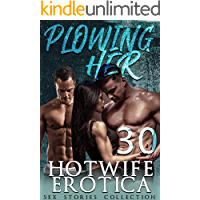 PLOWING HER : 30 HOTWIFE EROTICA SEX STORIES COLLECTION