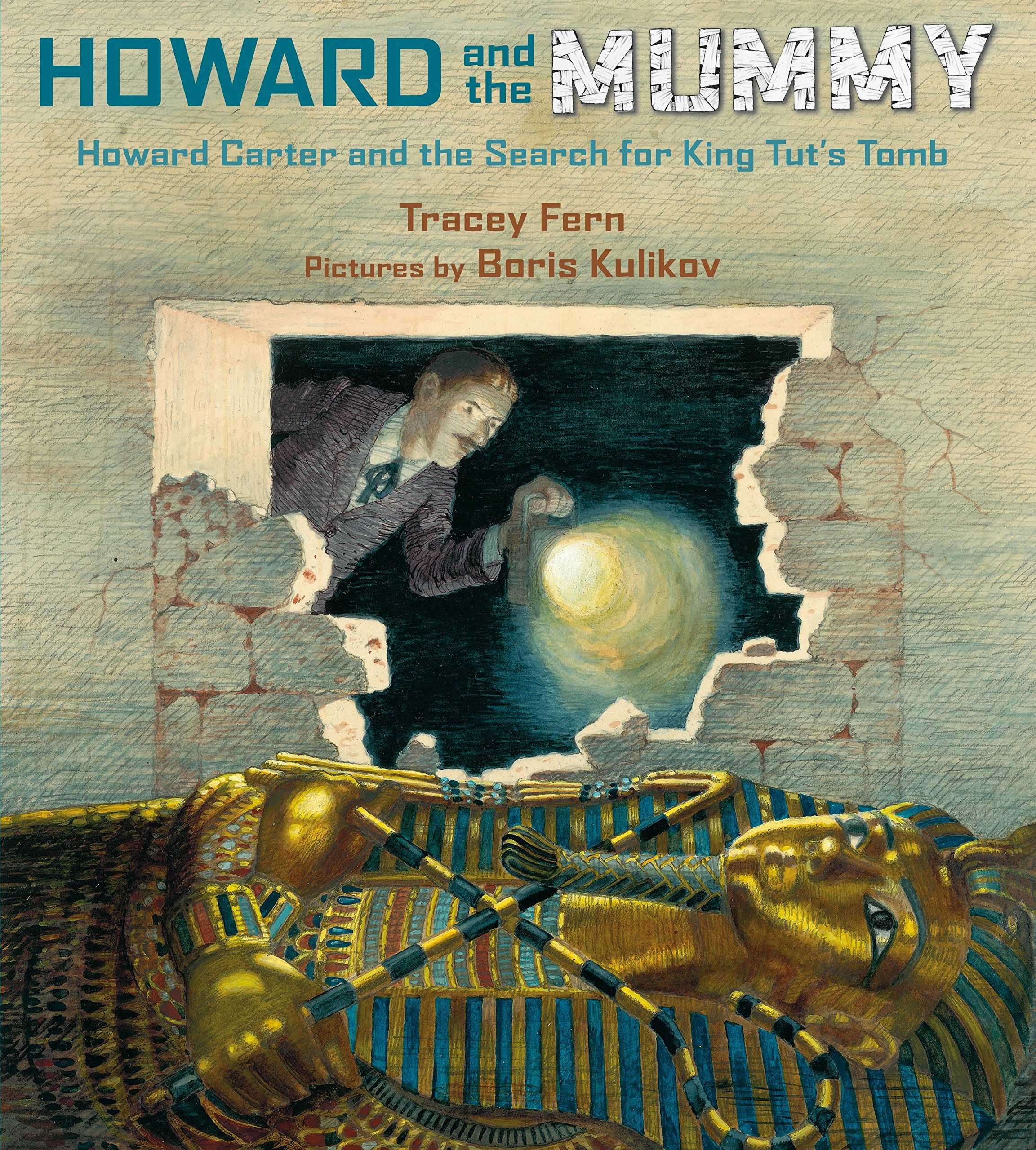 Howard and the Mummy: Howard Carter and the Search for King Tut's Tomb by Farrar, Straus and Giroux (BYR) (Image #1)
