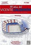 50 años del Vicente Calderón/ 50 Years of the Vicente Calderón: La Historia De Una Pasión En Rojo Y Blanco/ the Story of a Passion in Red and White