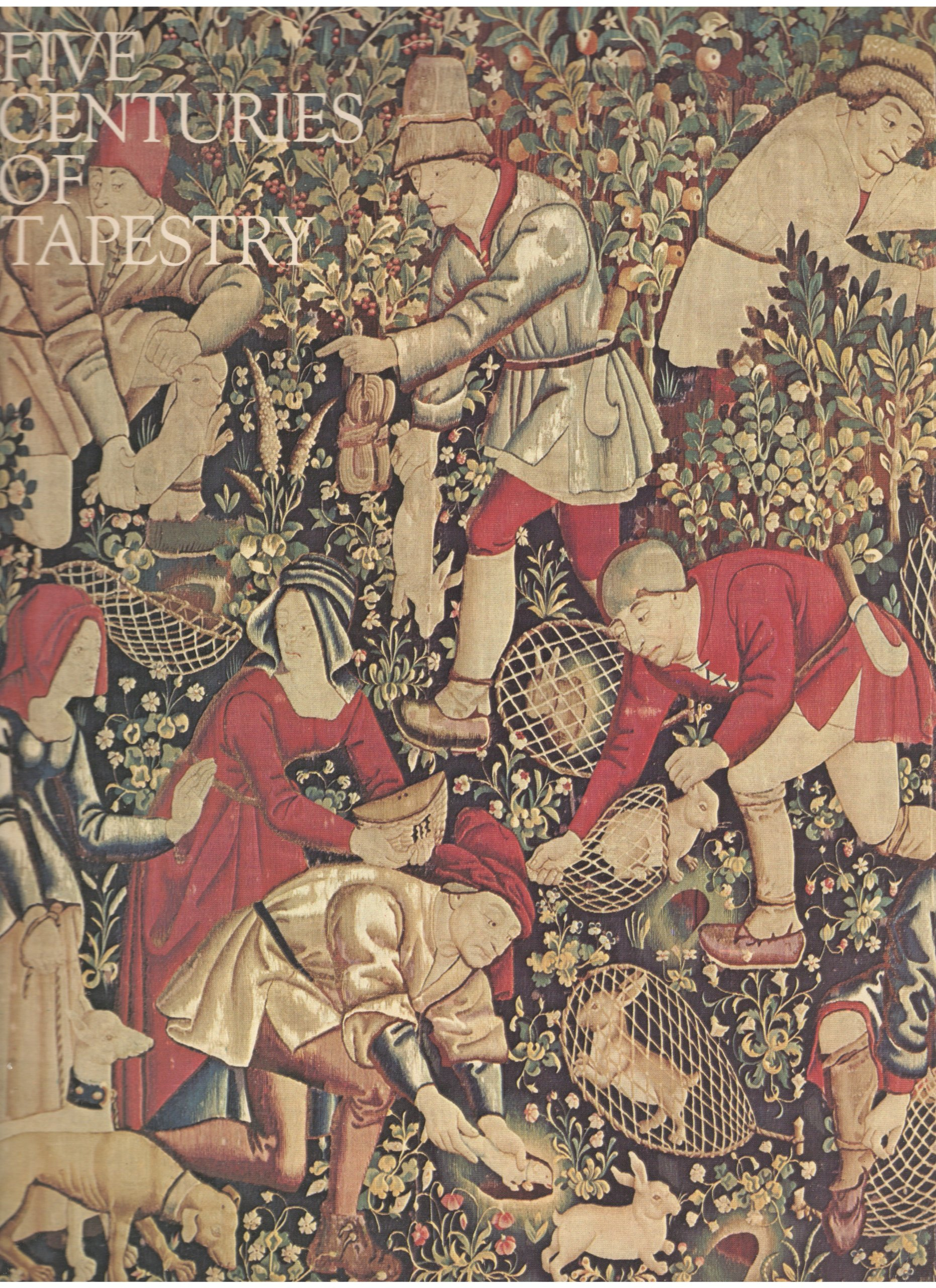 Five centuries of tapestry from the Fine Arts Museums of San Francisco: [catalogue]