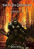 War in the Greenwood: A LitRPG Novel